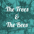 The Trees and The Bees image