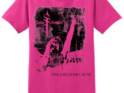 The Greater Cause Shirt - Hot Pink (size S-XL) main photo