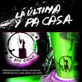LA ULTIMA Y PA CASA image