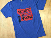 Nothing Is Special T-Shirt photo