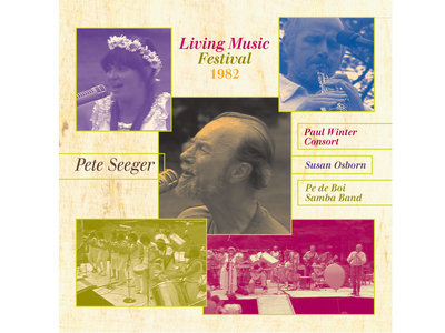 Living Music Festival DVD 1982, with Pete Seeger & the Paul Winter Consort main photo