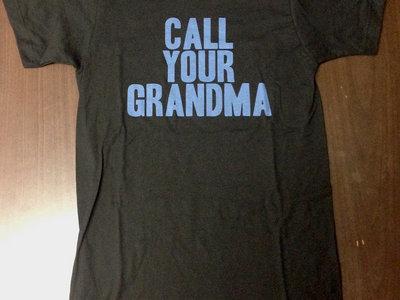 CALL YOUR GRANDMA t-shirt main photo
