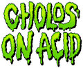 Cholos On Acid image