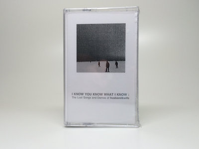 """Distro Item / """"I Know You Know What I Know: The Lost Songs and Demos of husband&wife"""" tape main photo"""