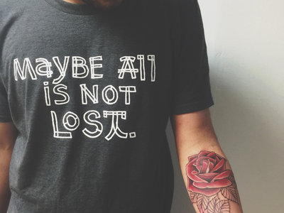 Maybe All is Not Lost shirt (Heather Grey) main photo