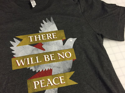 """There Will Be No Peace"" T-shirt main photo"