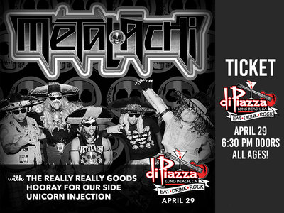 Ticket - Metalachi, The Really Really Goods, Hooray for Our Side, Unicorn Injection - 4/29/17 main photo