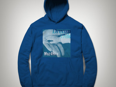 #DreamThis hoodie (blue) main photo