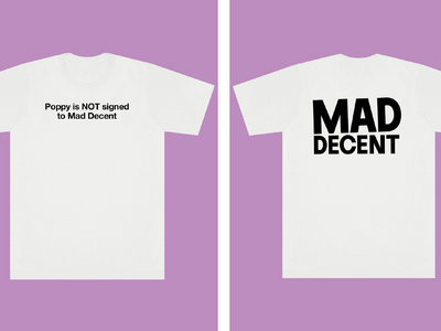 Poppy is not signed to Mad Decent - T - Shirt main photo