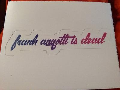 frank angotti is dead STICKER main photo