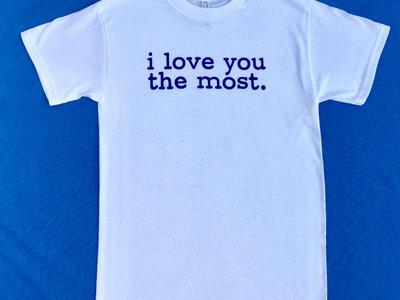 """Men's White """"i love you the most"""" T shirt main photo"""