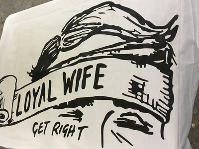 LOYAL WIFE | GET RIGHT (Pillow-Case Is Out) main photo