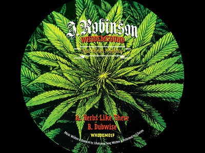 """WHODEM017 J.Robinson WhoDemSound Feat Darien Prophecy - Herbs Like These 7""""  PRE ORDER ITEM main photo"""