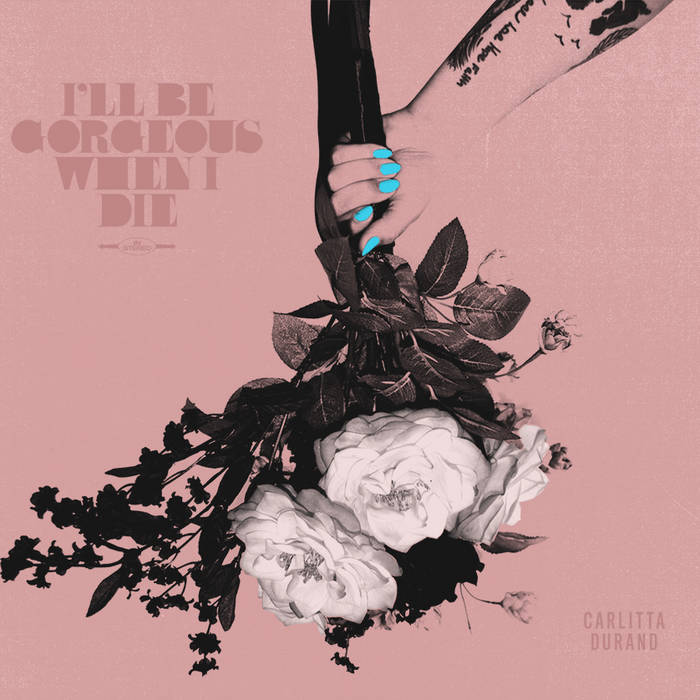 I'll Be Gorgeous When i Die cover art