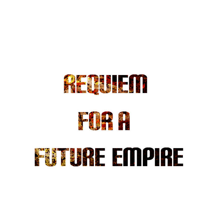 Requiem For A Future Empire cover art