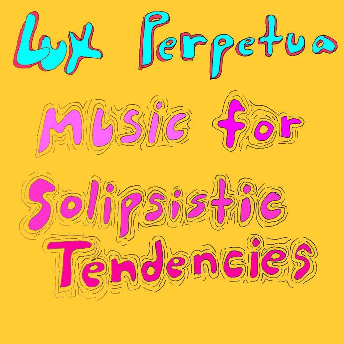 Music for Solipsistic Tendencies cover art
