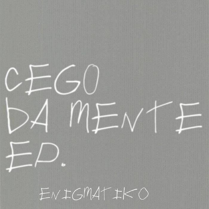 Cego da Mente - EP. Enigmatiko cover art