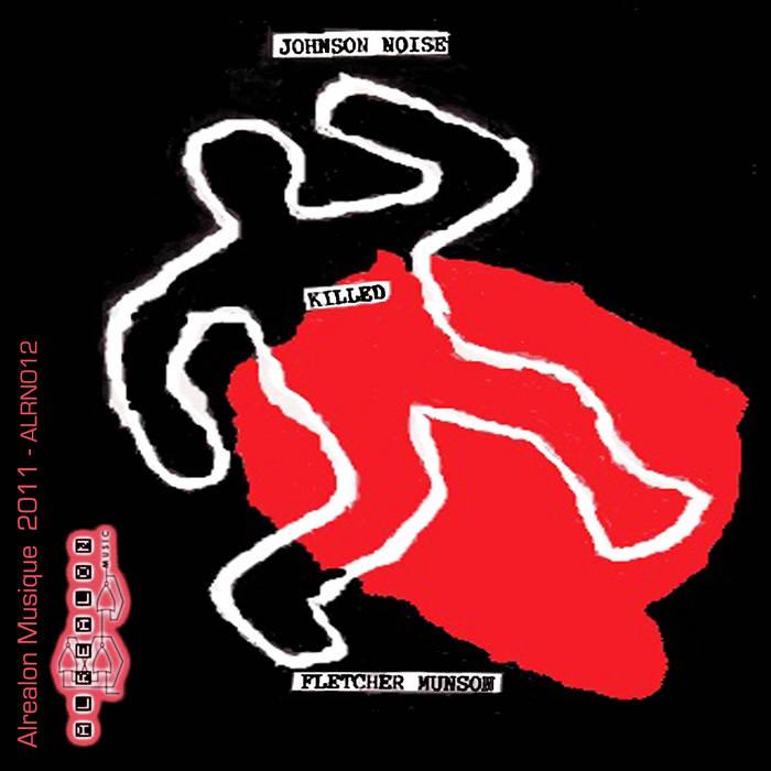 Johnson Noise Killed Fletcher Munson (ALRN012) cover art