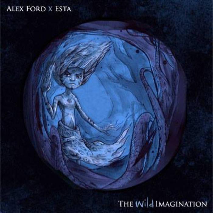 The Wild Imagination EP (Alex Ford x Esta) cover art