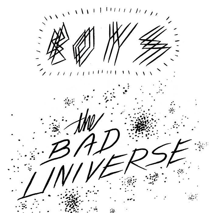 """Boys"" b/w ""the Bad Universe"" cover art"