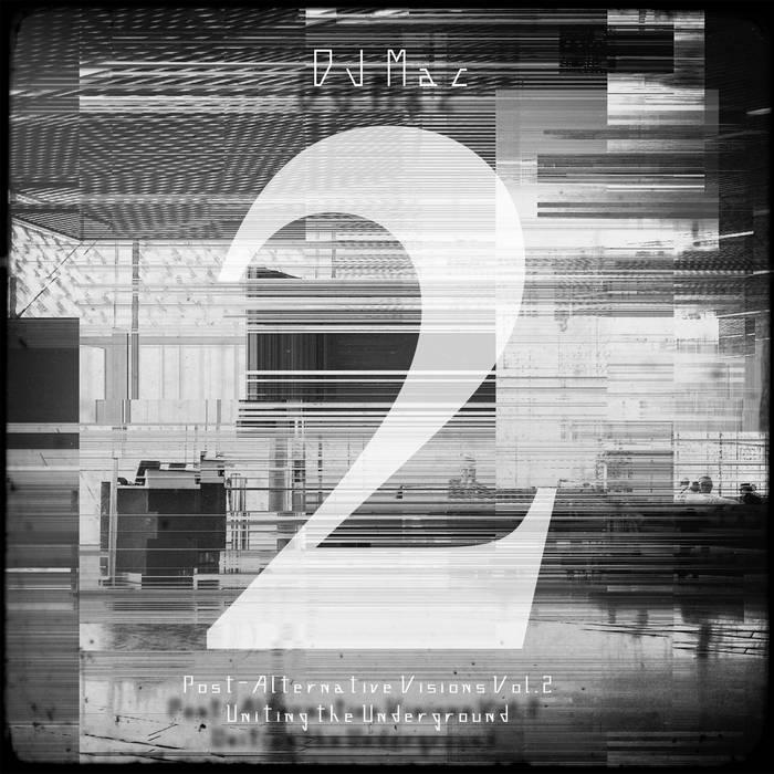 DJ Mac's Post-Alternative Visions, Vol. 2: Uniting the Underground cover art