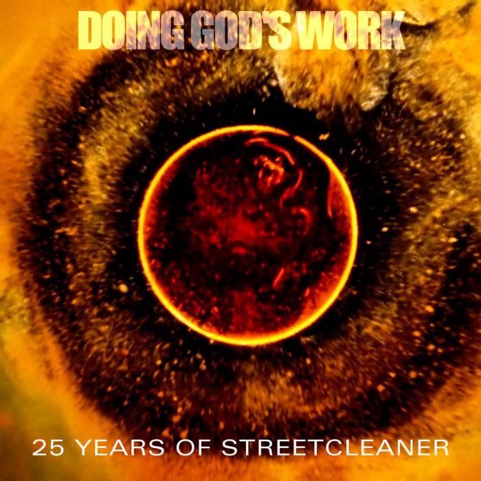 Doing God's Work: 25 Years Of Streetcleaner cover art