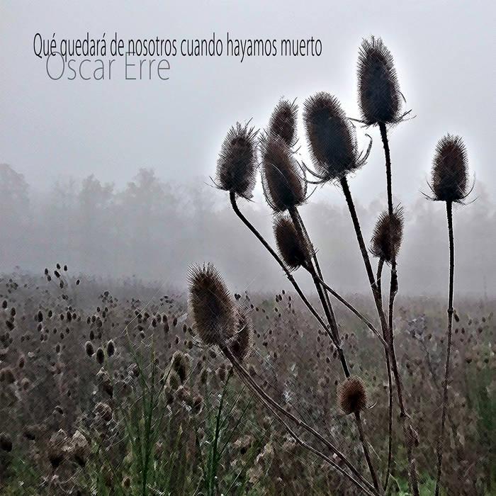 QUÉ QUEDARÁ DE NOSOTROS CUANDO HAYAMOS MUERTO cover art