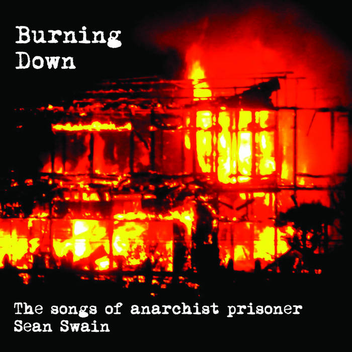 Burning Down: The Songs of Anarchist Prisoner Sean Swain cover art