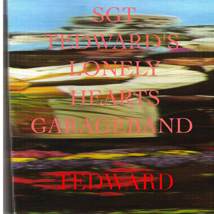 Sgt. Tedward's Lonely Hearts GarageBand cover art