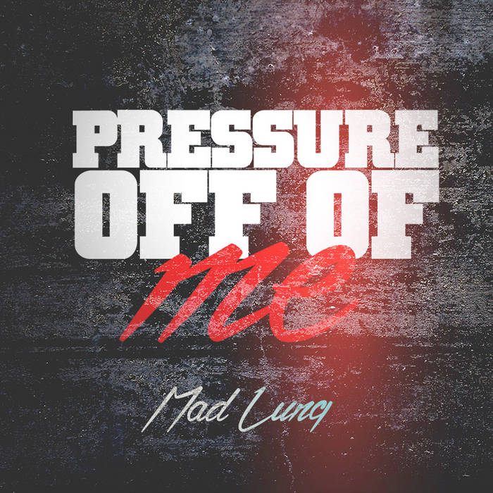 Pressure Off Of Me cover art