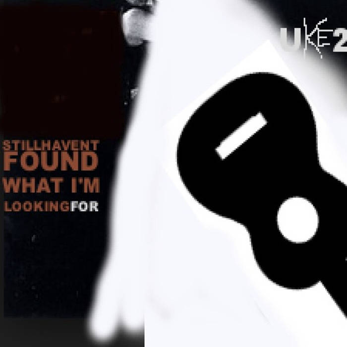 Uke2- I Still Haven't Found What I'm Looking For cover art