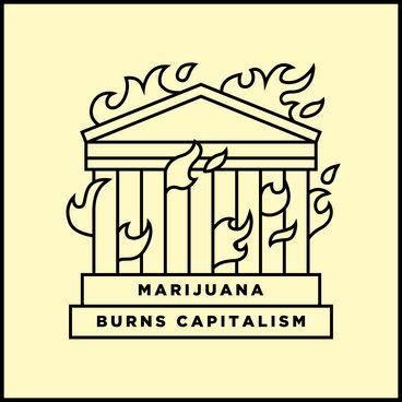 Marijuana Burns Capitalism SP main photo
