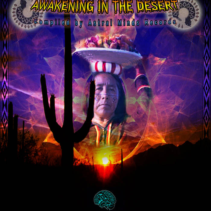 "DIA DE MUERTOS ""Awakening In The Desert"" V.A. Compiled By: Astral Minds Rec. cover art"
