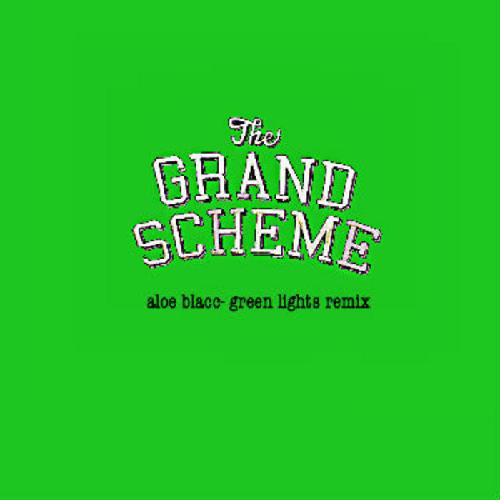 Aloe Blacc-Green Lights Grand Scheme Remix cover art