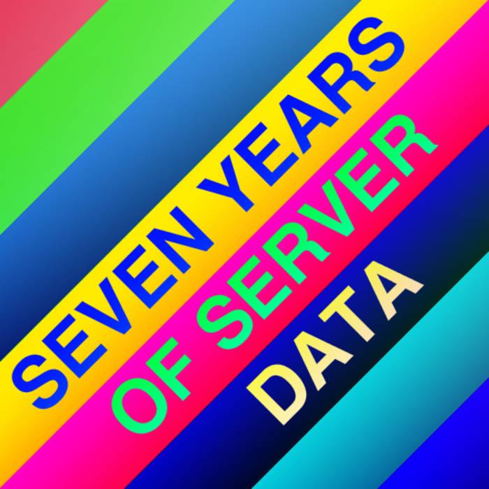 Seven Years of Server Data cover art