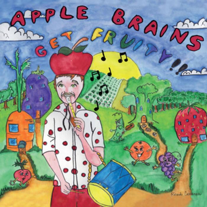 "APPLE BRAINS ""Get Fruity!"" LP cover art"
