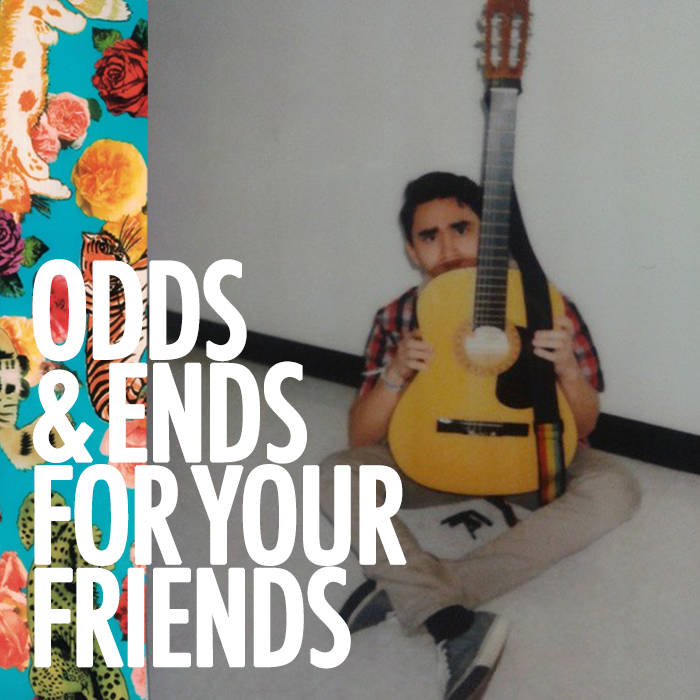 Odds & Ends: For Your Friends cover art