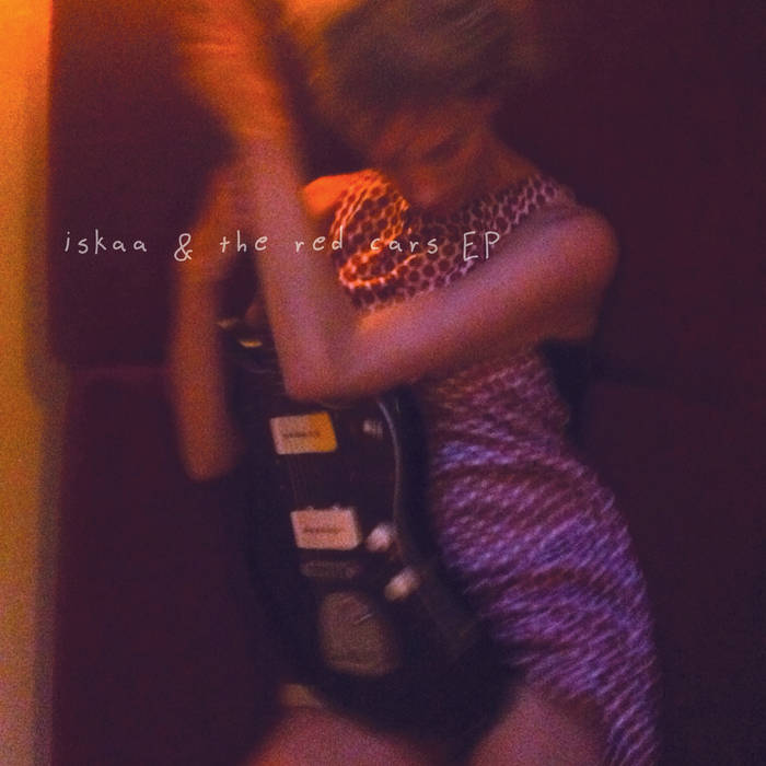Iskaa & the Red Cars (EP) cover art