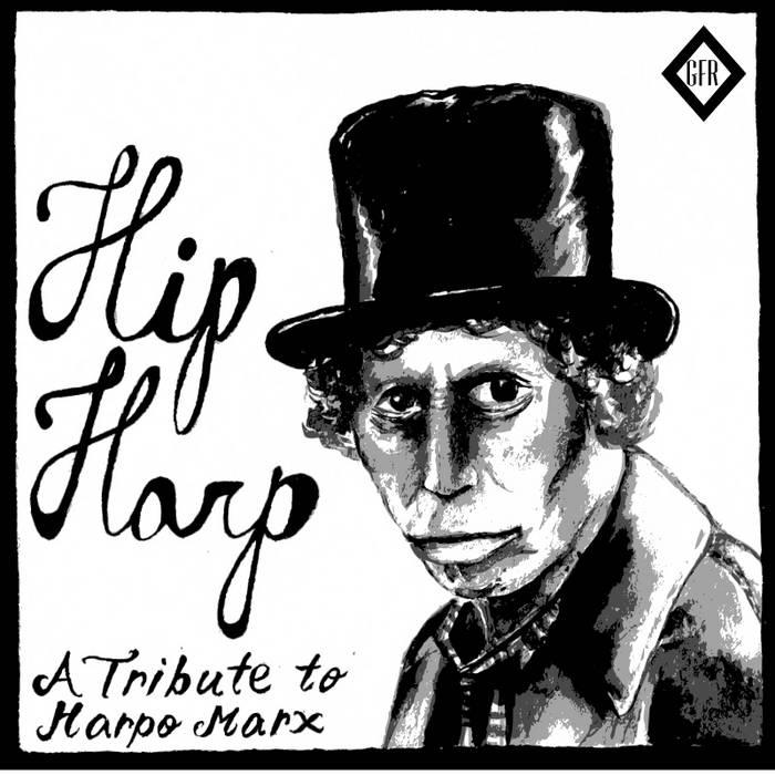 (GFR032)Hip Harp:A Tribute to Harpo Marx cover art