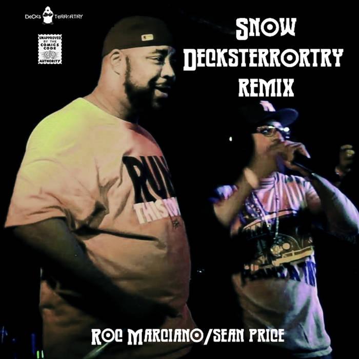 Snow(Decksterrortry Remix) - Roc Marciano ft. Sean Price cover art