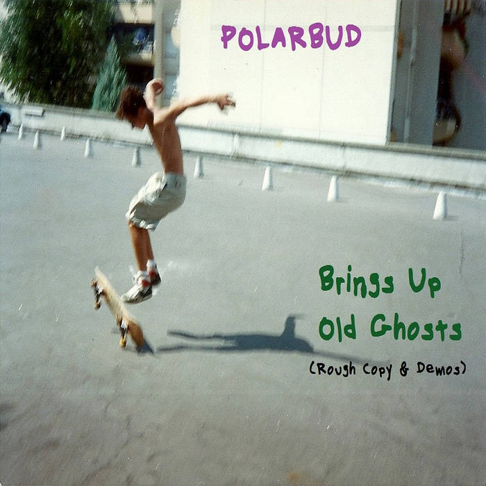 polarbud  - brings up old ghosts (Rough Copy & Demos) cover art