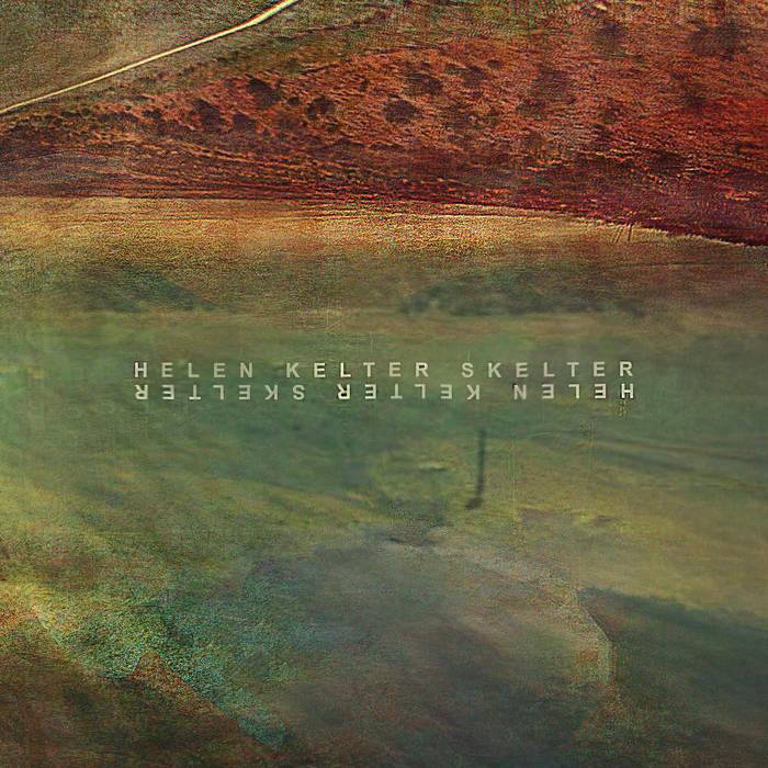 HELEN KELTER SKELTER cover art