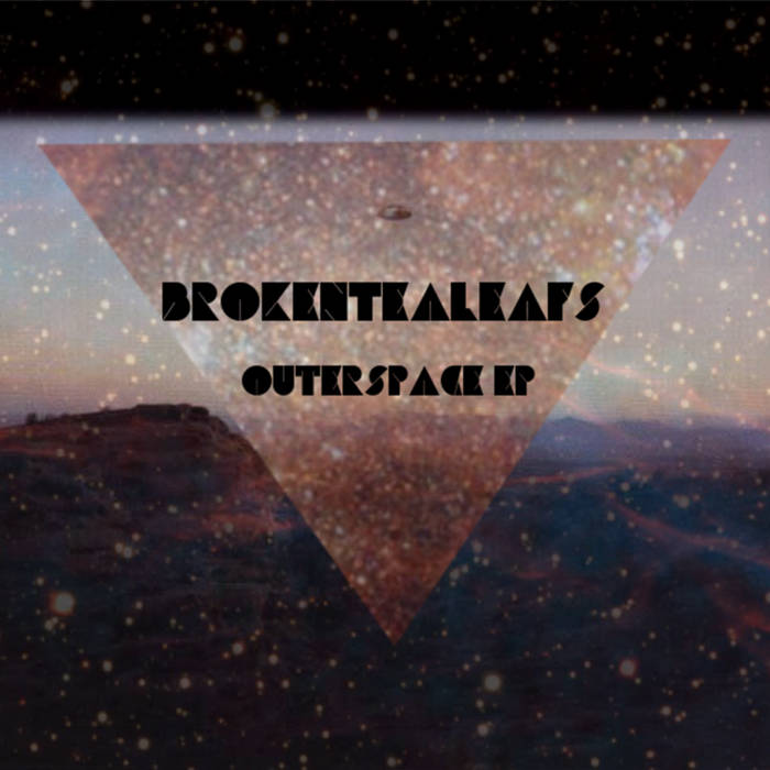 BrokenTeaLeafs - Outerspace EP cover art