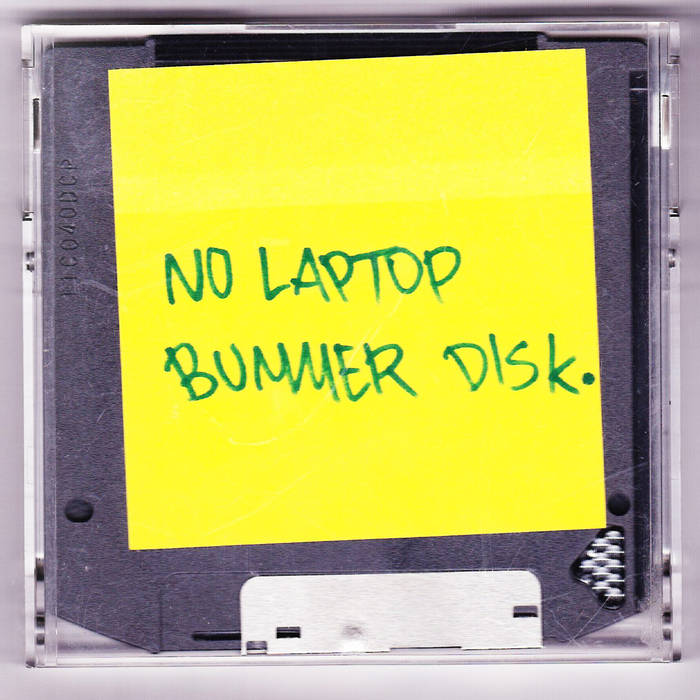 No Laptop Bummer Disk. cover art