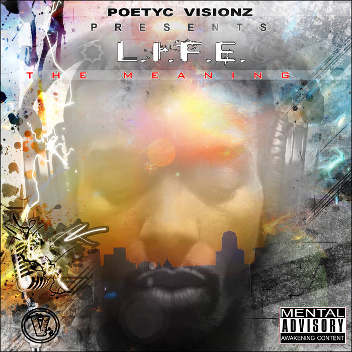 "POETYC VISIONZ PRESENTS - ""LIFE"" THE MEANING VOL. I cover art"