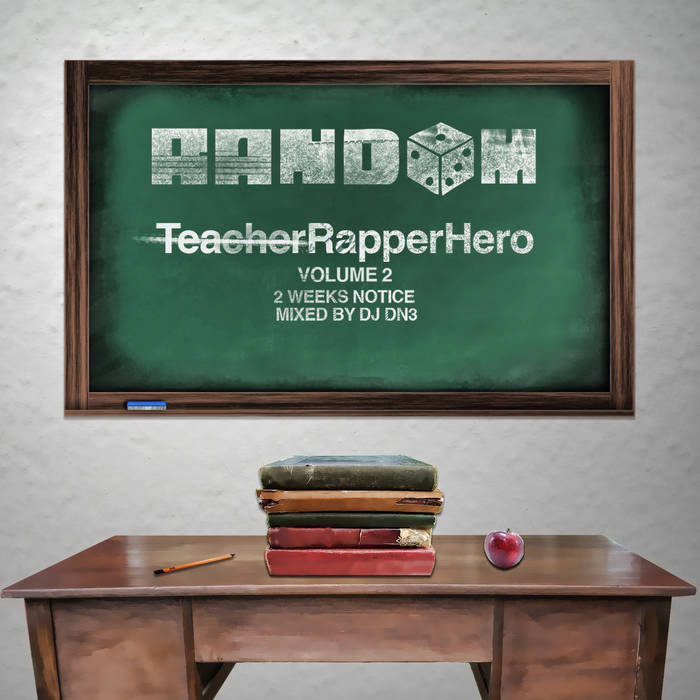 TeacherRapperHero Vol. 2: Two Weeks Notice (mixed by DJ DN³) cover art