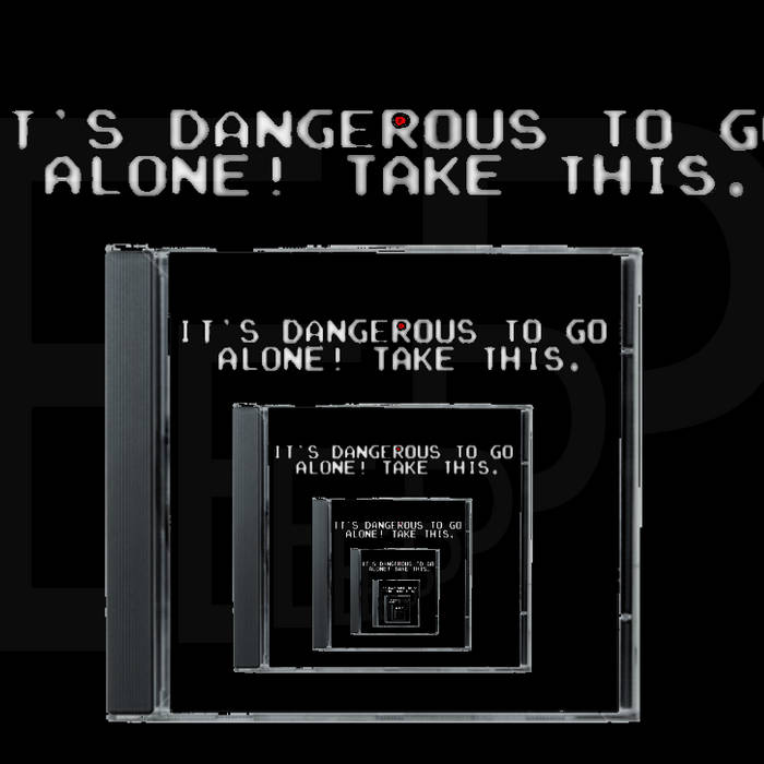 It's Dangerous To Go Alone EP cover art