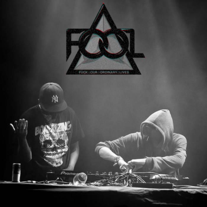 F.O.O.L - Fuck It (Original Mix) cover art