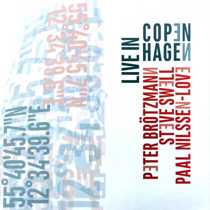 Download Peter Brötzmann, Steve Swell, Paal Nilssen-Love - Live in Copenhagen (2016) Torrent