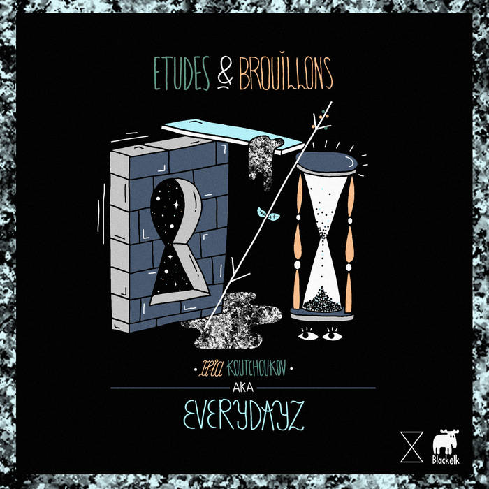 Everydayz - Etudes & Brouillons [BLKE#006] cover art